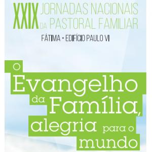 XXIX Jornadas Nacionais da Pastoral Familiar