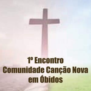 1º Encontro Canção Nova em Óbidos | 09-Dezembro-2018