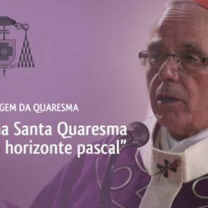 Mensagem do Patriarca para a Quaresma de 2019