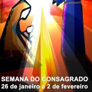 Semana do Consagrado | 26 de Janeiro a 2 de Fevereiro