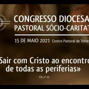 Congresso Diocesano da Pastoral Sócio-Caritativa | 2021